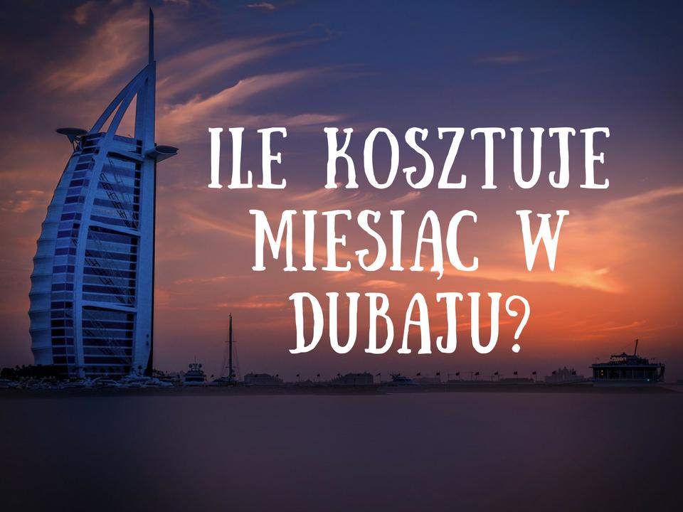 ile kosztuje pobyt w Dubaju